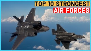 Top 10 Most Powerful Air Forces In the World 2020