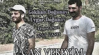 Gökhan DOĞANAY & Uygar DOĞANAY - CAN VEREYİM CANLI 2017