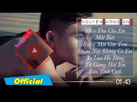 Mùa Thu Cho Em Hay Nhất 2016   Album Mùa Thu   Nguyễn Hồng Ân