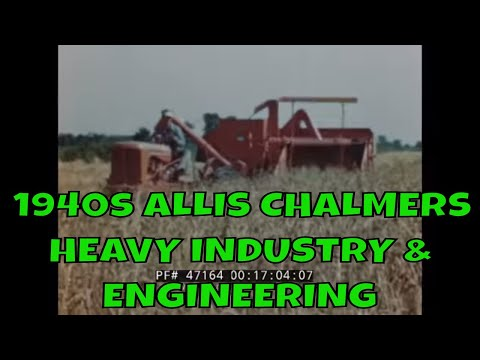1940s ALLIS CHALMERS  HEAVY INDUSTRY & ENGINEERING PROMOTIONAL FILM 47164