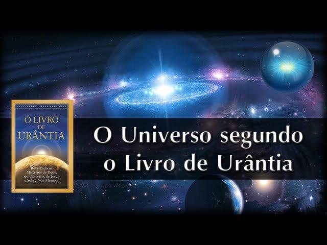 #02. O Universo segundo o Livro de Urântia