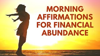 Morning I AM Affirmations for Financial Abundance and Wealth