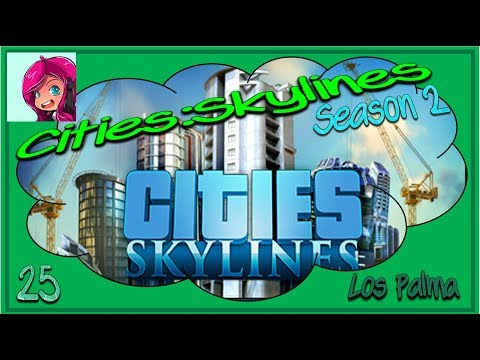 Los Palma  | Cities:Skylines | Green Cities DLC | Ep 25 |