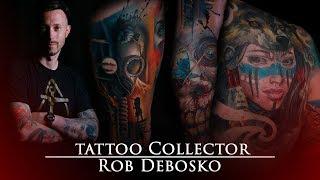 Tattoo Collector - Rob Debosko