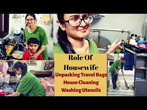 VLOG  Role Of HouseWife  House Cleaning  Washing Utensils  Unpacking Travel Bags  SWATI BHAMBRA