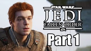 STAR WARS JEDI FALLEN ORDER Gameplay Walkthrough Part 1 - No Commentary [PS4 PRO 1080p]