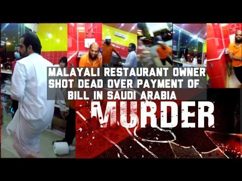 Malayali Restaurant Owner Shot Dead Over Payment Of Bill In Saudi Arabia
