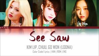 GOWON/CHUU ft. KIM LIP (LOONA) - See Saw Color Coded HAN/ROM/ENG - Stafaband