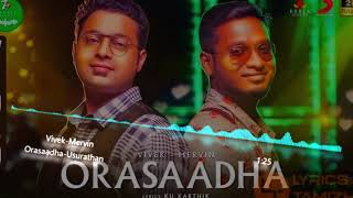 Orasaadha 8d audio song | 7up madras gig 8d song | 8d tamil music