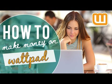 How To Make Money On Wattpad