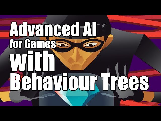 Advanced AI for Games with Behaviour Trees [PROMO]