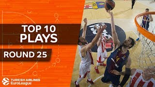 Top 10 Plays  - Turkish Airlines EuroLeague Regular Season Round 25