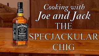 cooking with joe and jack the specjackular chig