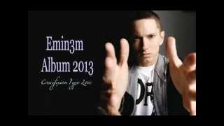 New Eminem Album 2013[LEAKED] Track 2- Crucifixion Type Love
