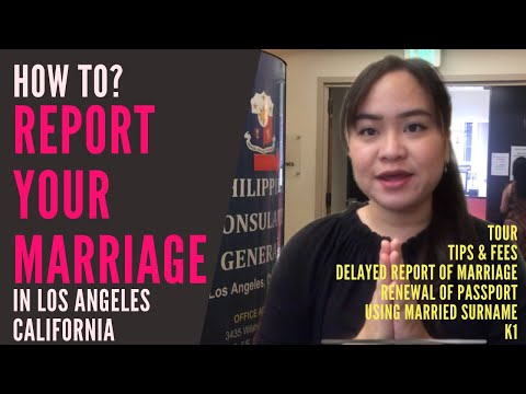 HOW TO REPORT YOUR MARRIAGE TO PHILIPPINE CONSULATE IN LOS ANGELES CA USA 2019|PERSONAL APPEARANCE