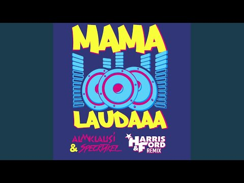 Mama Laudaaa (Harris & Ford Remix Extended)