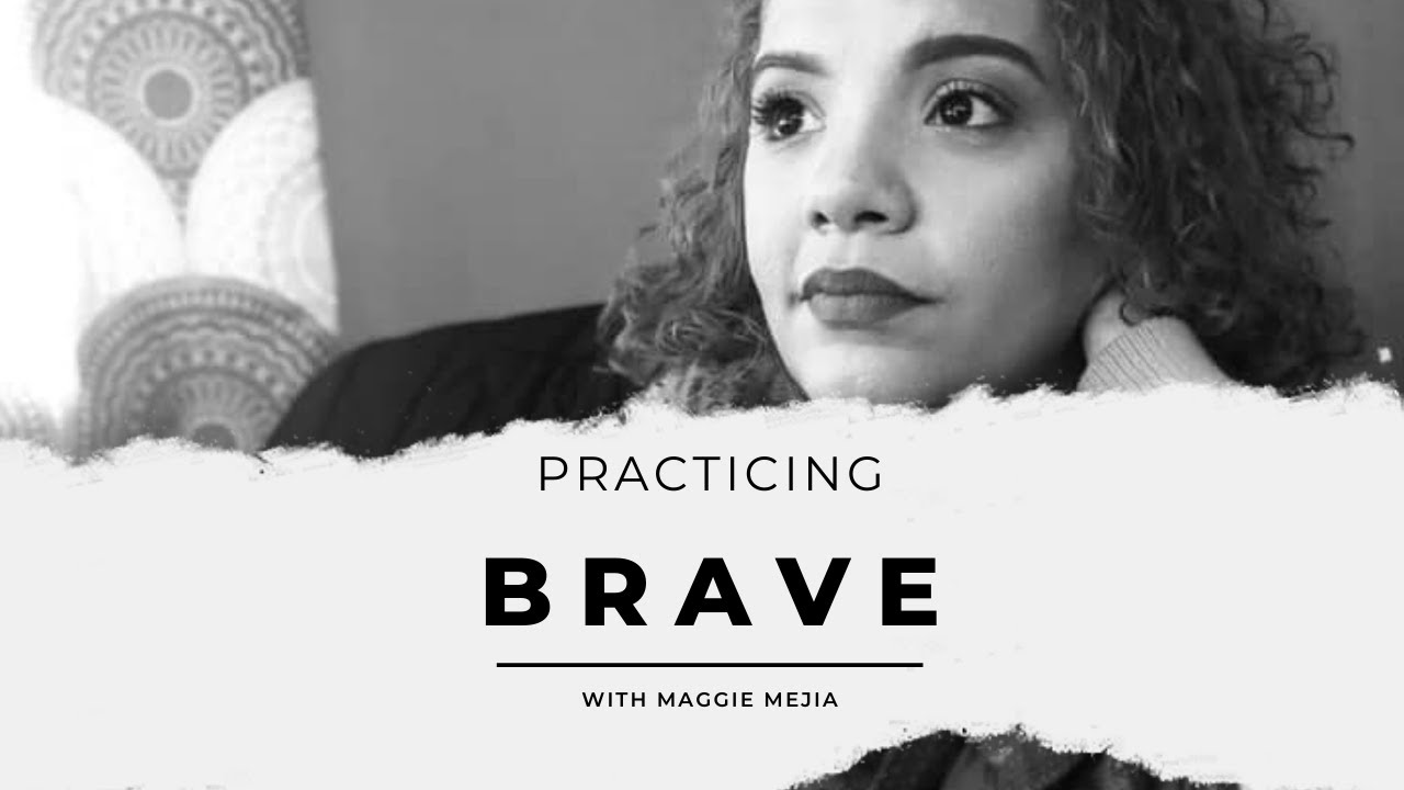 Practicing Brave
