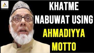 Khatme Nabuwat Mullahs Exposed : Copying the Ahmadiyya Motto