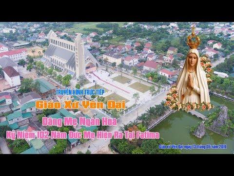 Giáo Xứ Yên Đại - Dâng Mẹ Ngàn Hoa  Kỷ niệm 102 năm Đức Mẹ hiện ra tại Fatima