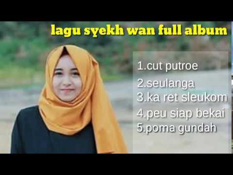 Lagu aceh pepuler syehk wan full album