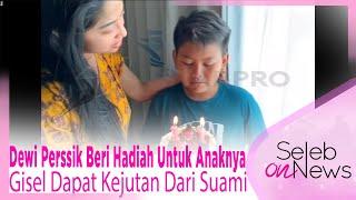 Dewi Perssik Beri Hadiah Untuk Anaknya, Gisel Dapat Kejutan Dari Suami - SELEB ON NEWS