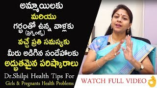 Watch Full: Dr.Shilpi Amazing Health Tips For Girls & Pregnant Health Problems | Health Qube
