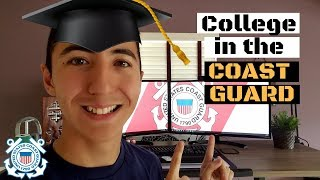 Going to college while IN THE COAST GUARD