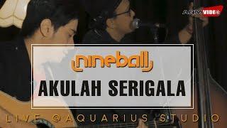 Nineball - Akulah Serigala | Live @Aquarius Studio