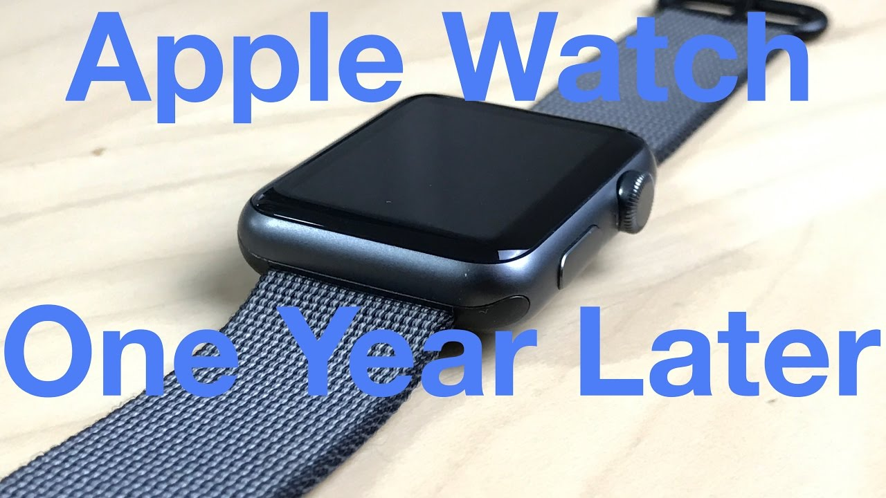 Original Apple Watch - More Than One Year Later!