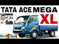 Tata Ace Mega XL Smart Pick Up Full Review in Hindi,Tata Ace Mega XL Auto Expo 2018