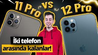 iPhone 12 Pro vs iPhone 11 Pro! - Sakın bu hataya düşme!