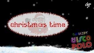 Christmas Time - Gwiazdy disco polo