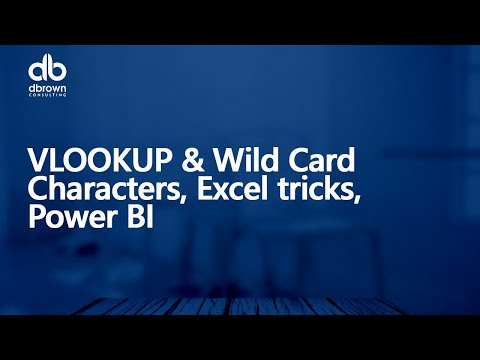 Excel tutorials: Webinar/ VLOOKUP & Wild Card Characters, Excel tricks, Power BI Aug17 Update