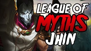 League of Myths - JHIN - League of Legends - Episode 60