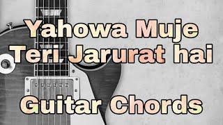 Yahowa Mujhe Teri Jarurat Hai (Bin tere mai kuch bhi nahi) Guitar Tutorial By Joshua Govis