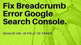 How To Fix Invalid URL in field 'id'   How To Fix Breadcrumb Errors In Google Search Console