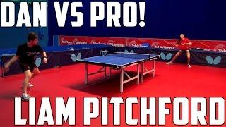 Liam Pitchford vs TableTennisDaily's Dan!