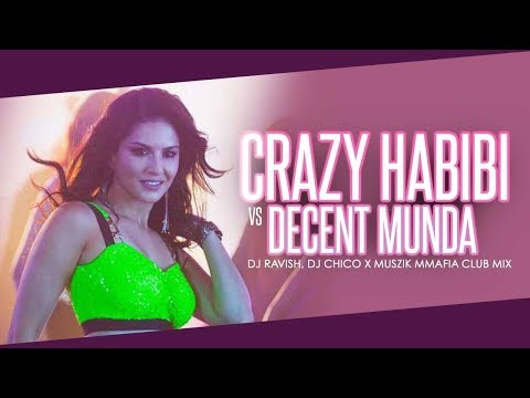 crazy-habibi-vs-decent-munda-|-guru-randhawa-|-club-mix-|-dj-ravish,-dj-chico-&-muszik-mmafia