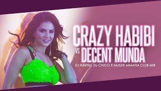 Crazy Habibi Vs Decent Munda   Guru Randhawa   Club Mix   DJ Ravish, DJ Chico & Muszik Mmafia