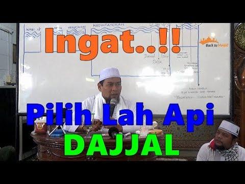 Ingat...!!,Pilih Lah Api DAJJAL - Ustadz Zulkifli M.Ali Lc.,MA
