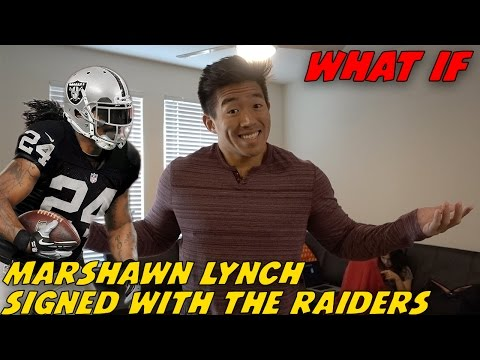 """WHAT IF"" MARSHAWN LYNCH SIGNED WITH THE RAIDERS!"