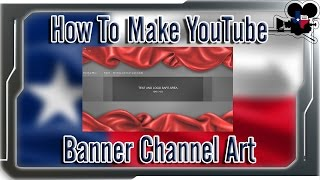 How To Make YouTube Banner Channel Art