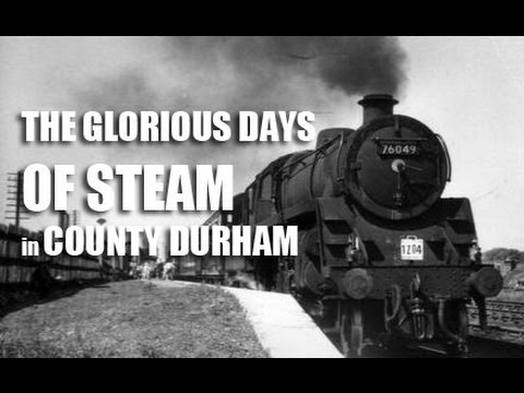 Days of Steam in County Durham Stations & Railways United Kingdom