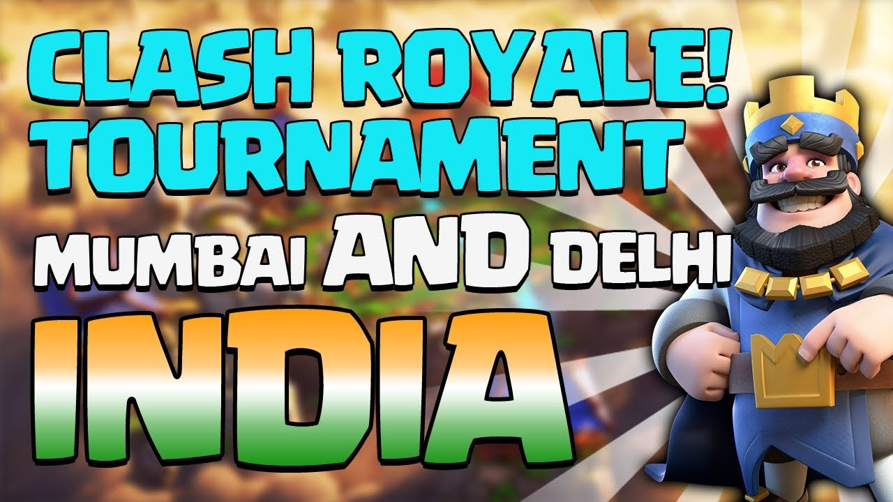 CLASH ROYALE LIVE TOURNAMENTS IN INDIA!! **FIRST EVER HUGE EVENT**