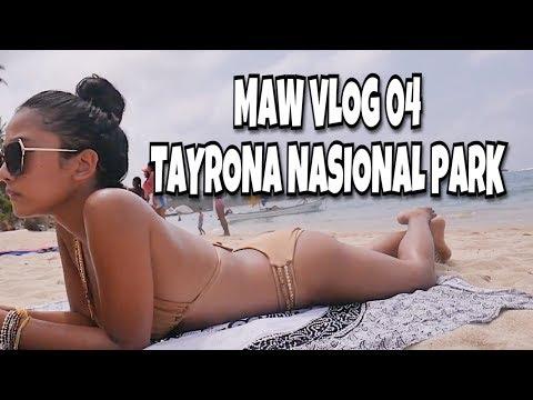 MAW VLOG ~04~   TAYRONA NASIONAL PARK,COLOMBIA  