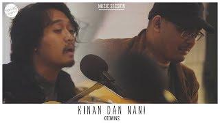 Krowins - Kinan dan Nani #MusicSession