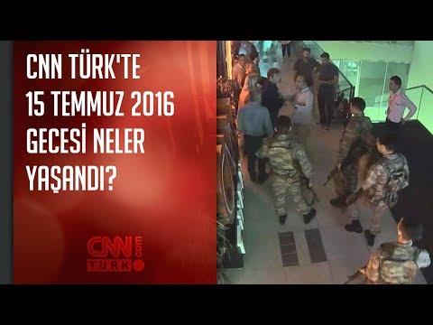 CNN TÜRK'te 15 Temmuz 2016 Gecesi Yaşananlar