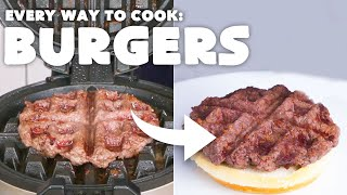 Every Way to Cook a Hamburger (42 Methods) | Bon Appétit