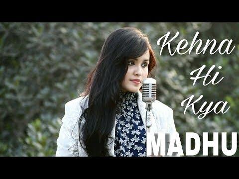 Kehna Hi Kya || Cover || MADHU || Bombay | A.R. Rahman