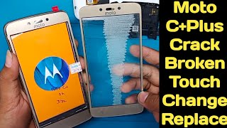 Moto C+plus crack broken Touch not working properly Touch glass replacement change.Moto XT-1723